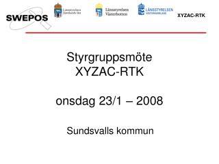 Styrgruppsmöte XYZAC-RTK onsdag 23/1 – 2008