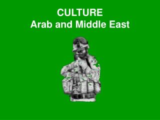 CULTURE Arab and Middle East