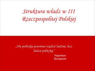 Struktura władz w III Rzeczpospolitej Polskiej