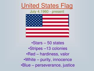 United States Flag July 4,1960 - present
