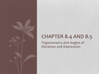Chapter 8.4 and 8.5