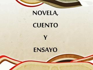NOVELA,  CUENTO  Y  ENSAYO