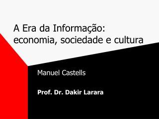 A Era da Informa��o:  economia, sociedade e cultura