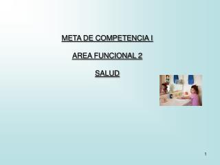 META DE COMPETENCIA I  AREA FUNCIONAL 2 SALUD