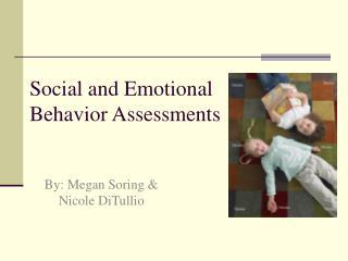 Social and Emotional  Behavior Assessments