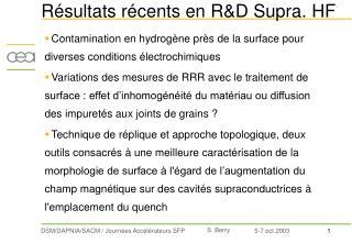 Résultats récents en R&D Supra. HF