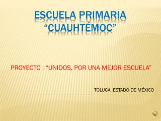 ESCUELA PRIMARIA �CUAUHT�MOC�
