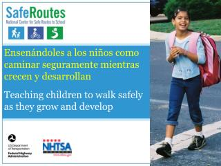 Ensenándoles a los niños como caminar seguramente mientras crecen y desarrollan