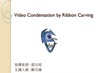 Video Condensation by Ribbon Carving