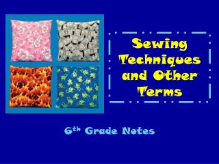 Sewing Techniques and Other Terms