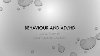 Behaviour and AD/HD