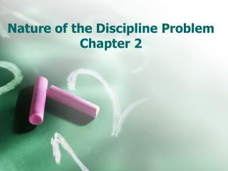 Nature of the Discipline Problem Chapter 2