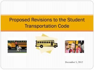 Proposed Revisions to the Student  Transportation Code