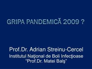 Gripa pandemică 2009 ?