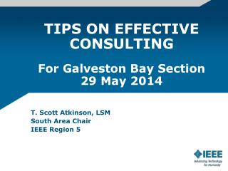 TIPS ON EFFECTIVE CONSULTING For Galveston Bay Section 29 May 2014