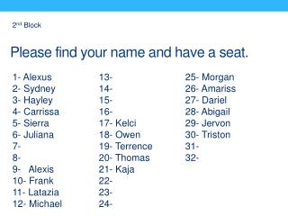 Please find your name and have a seat.