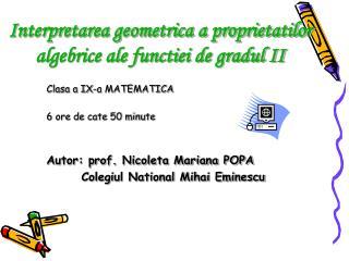 Interpretarea geometrica a proprietatilor algebrice ale functiei de gradul II
