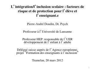 Pierre-André Doudin, Dr. Psych Professeur à l ' Université de Lausanne