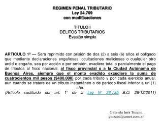 REGIMEN PENAL TRIBUTARIO Ley 24.769 con modificaciones TITULO I DELITOS TRIBUTARIOS Evasión simple