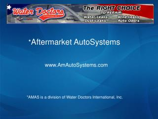 * Aftermarket AutoSystems