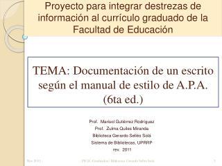 Proyecto para integrar destrezas de informaci n al curr culo graduado de la Facultad de Educaci n