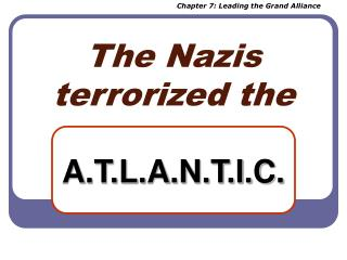 The Nazis terrorized the