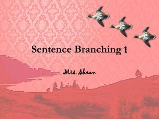 Sentence Branching  1