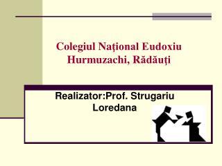 Colegiul  Na ţional Eudoxiu Hurmuzachi,  R ădăuţi