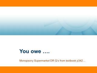 You owe ….