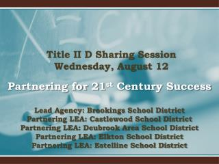 Title II D Sharing Session   Wednesday, August 12