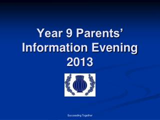 Year 9 Parents' Information Evening 2013