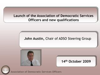 Launch of the Association of Democratic Services Officers and new qualifications