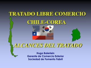 TRATADO LIBRE COMERCIO  CHILE-COREA   ALCANCES DEL TRATADO