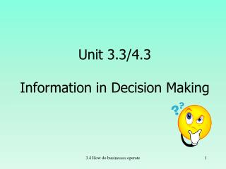 Unit 3.3/4.3 Information in Decision Making