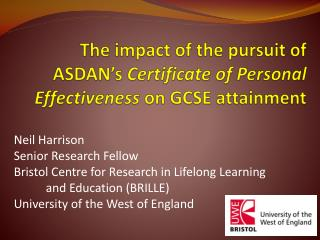 The impact of the pursuit of ASDAN�s  Certificate of Personal Effectiveness  on GCSE attainment