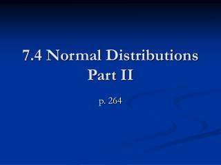7.4 Normal Distributions Part II