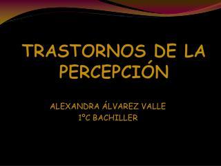 TRASTORNOS DE LA PERCEPCIÓN