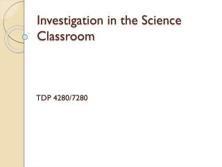 Investigation in the Science Classroom