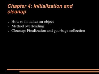 Chapter 4: Initialization and cleanup