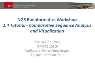 NGS Bioinformatics  Workshop 1.4 Tutorial - Comparative  Sequence Analysis and Visualization