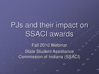 PJs and their impact on SSACI awards