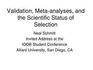 Validation, Meta-analyses, and the Scientific Status of Selection