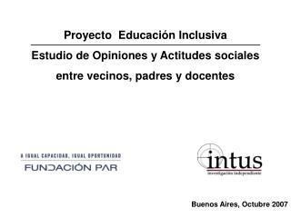 Proyecto  Educación Inclusiva Estudio de Opiniones y Actitudes sociales