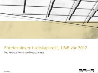 Forelesninger i selskapsrett, UMB v r 2012