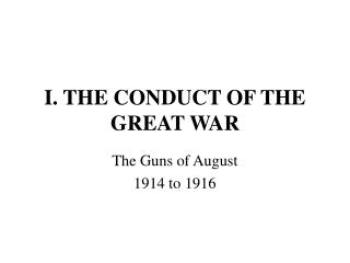 I. THE CONDUCT OF THE GREAT WAR