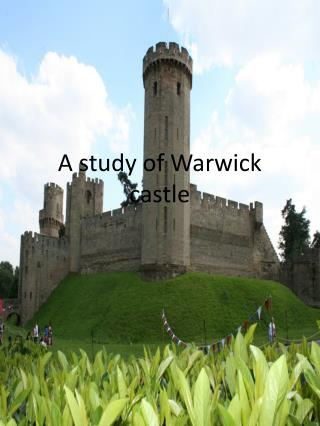 A study of Warwick castle
