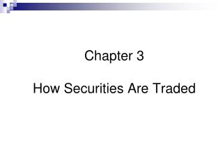 Chapter 3 How Securities Are Traded