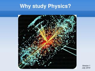 Why study Physics?