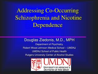 Addressing Co-Occurring  Schizophrenia and Nicotine Dependence