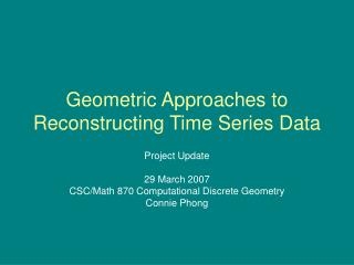 Geometric Approaches to Reconstructing Time Series Data